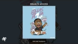 Dolla$ TX 4Eva Eva BY Tum Tum